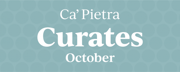 Ca' Pietra Curates October