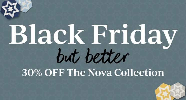 Black Friday But Better – 30% Off Nova