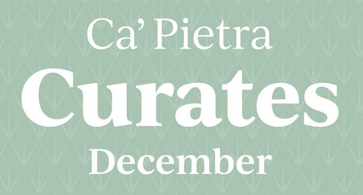 Ca' Pietra Curates December