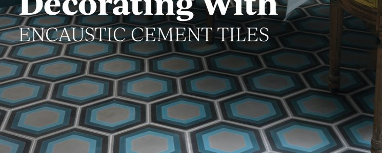 Decorating with encaustic tiles