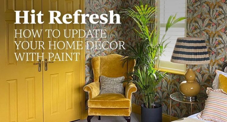 Hit Refresh – How To Update Your Home Décor With Paint