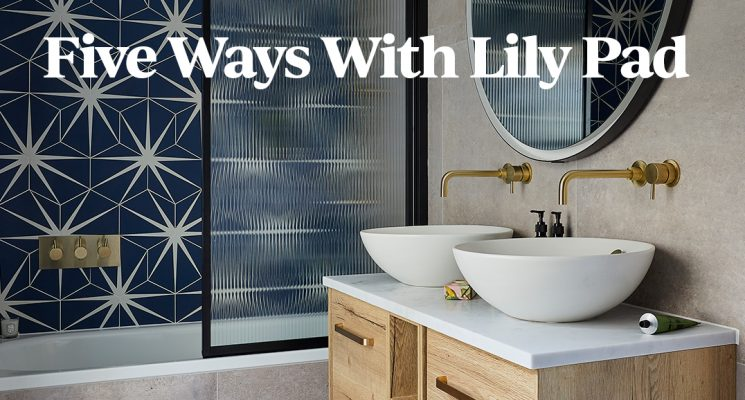 5 Ways With Lily Pad