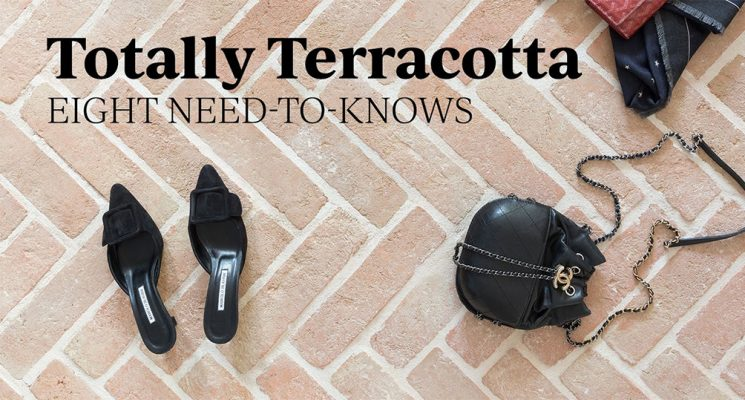 Totally Terracotta – Eight Need-To-Knows