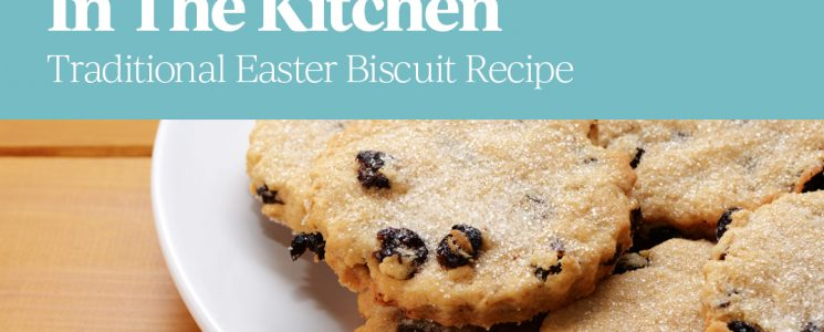 In The Kitchen – Easter Biscuits