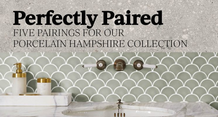 Perfectly Paired – Five Pairings For Our Porcelain Hampshire Collection