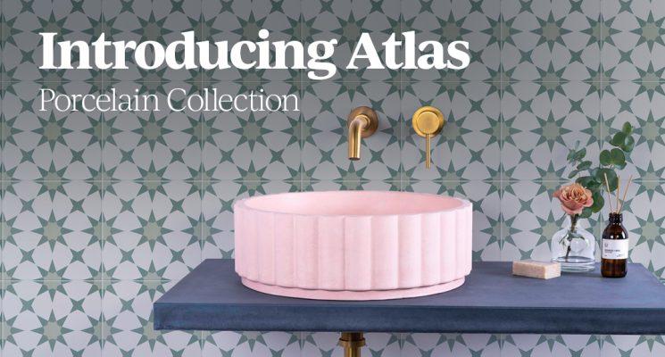 Introducing Atlas Porcelain Collection