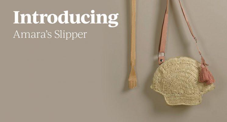 Introducing Amara's Slipper