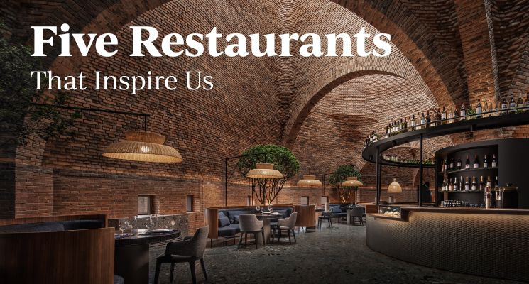 5 Restaurants That Inspire Us