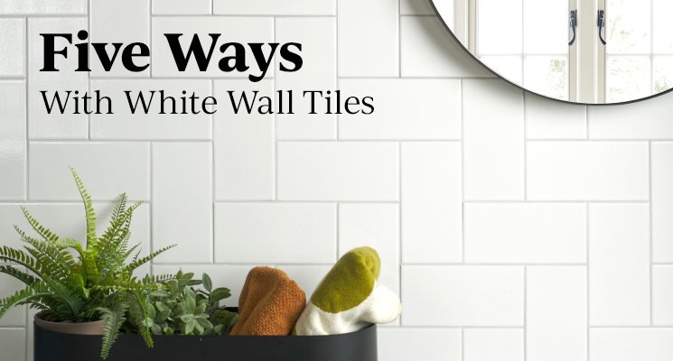 5 Ways with White Wall Tiles